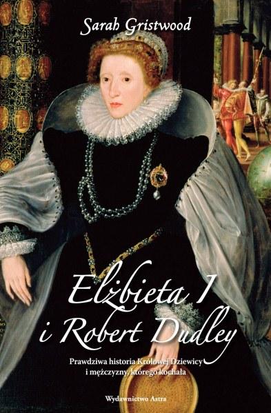 """Książka na luty: """"Elżbieta i Robert Dudley"""""""